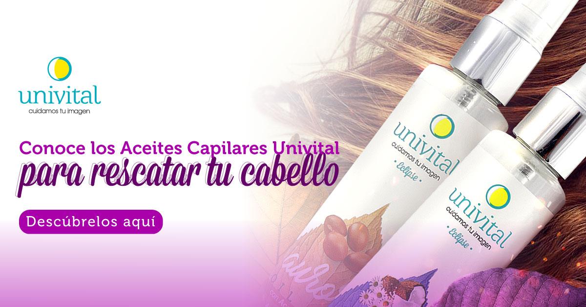 Conoce los Aceites Capilares Univital para rescatar tu cabello