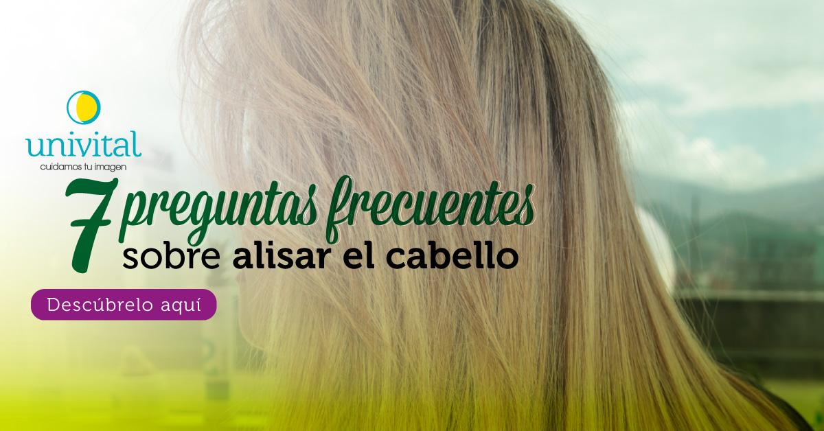 alisado-alisar-el-cabello-preguntas-frecuentes-univital